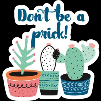 Don't Be a Prick Vinyl Sticker - Set of 4
