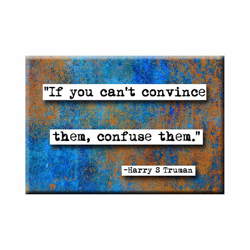 Harry S. Truman Confuse Them Quote Magnet - Set of 3 Wholesale