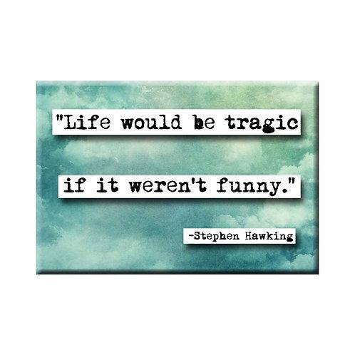 Stephen Hawking Tragic Quote Magnet - Set of 3 Wholesale
