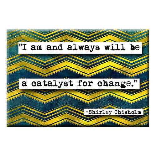 Shirley Chisholm Quote Magnet- Set of 3 Wholesale