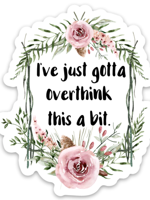 Gotta Overthink This Vinyl Sticker - Set of 4
