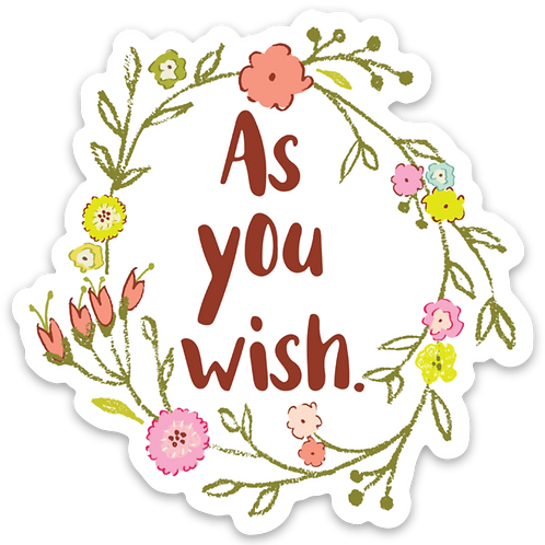 As You Wish Vinyl Sticker - Set of 4