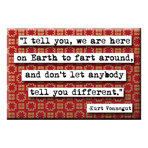 Kurt Vonnegut Fart Around Magnet- Set of 3 Wholesale
