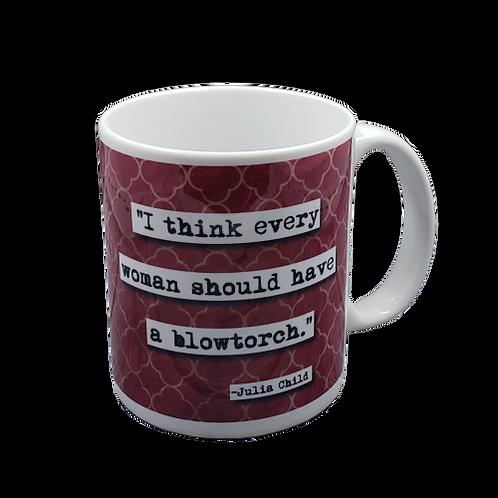 Every Woman Deserves a Blowtorch coffee mug - wholesale set of 2