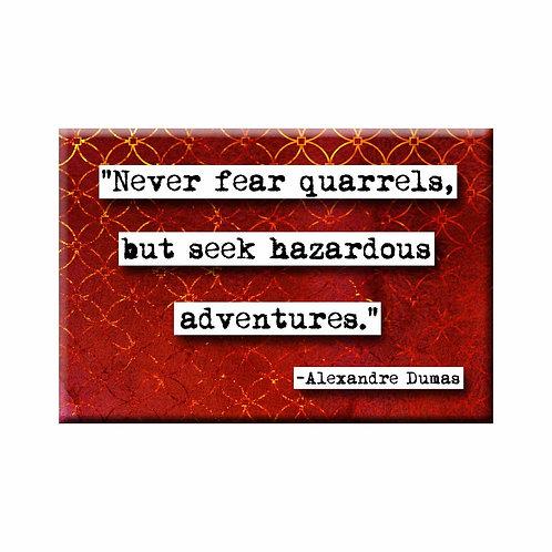 Alexandre Dumas Hazardous Adventures Quote Magnet - Set of 3 Wholesale