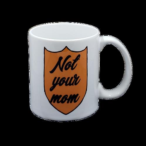 Not Your Mom coffee mug - wholesale set of 2