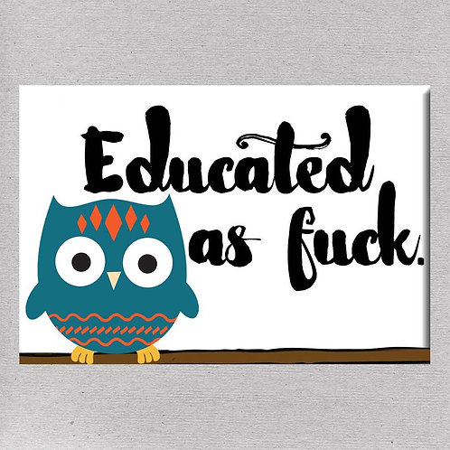 Educated As Fuck Magnet- Set of 3 Wholesale