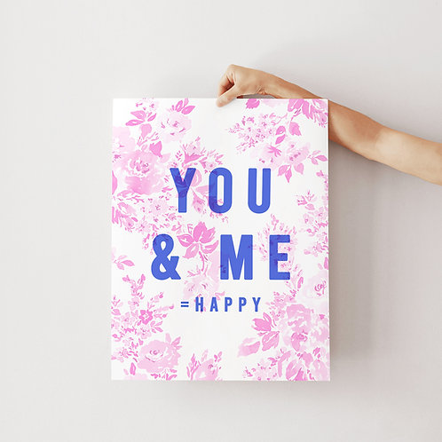 You & Me = Happy Print