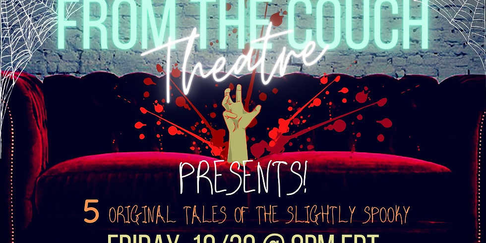 From the Couch Theatre: PRESENTS! A Slightly Spooky Showcase