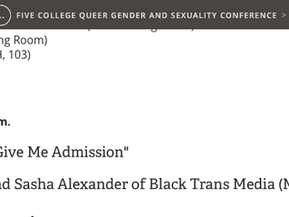 """KEYNOTE at 5 College Gender and Sexuality Conference """"Who's Going to Give Me Admission&quot"""