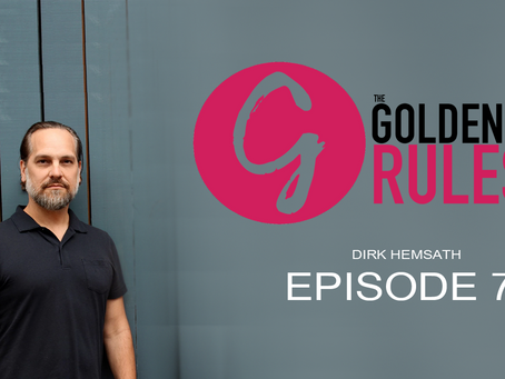 Dirk Hemsath | Episode 7 | The Golden Rules
