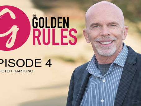 Peter Hartung, Never, ever -ever give up | The Golden Rules Episode 04