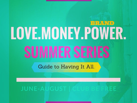 LOVE.MONEY.BRAND POWER. SUMMER SERIES
