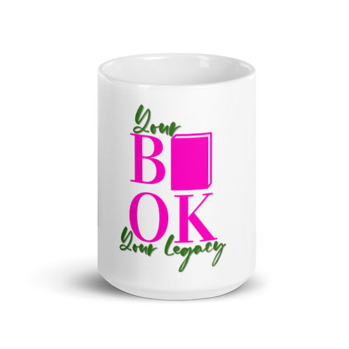 Your Book Your Legacy White glossy mug