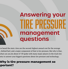 You've heard the stats: tires are the second-highest annual cost for the average fleet, behind fuel; and a major component of that is tire pressure. But why is that, and what can you do about it? FE spoke with many major players in the truck tire industry to answer your biggest questions about tire pressure and technology.