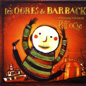 """Les ogres de Barback """"Pittocha"""""""