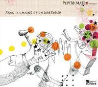 """Pépito Matéo """"Sans les mains et en danseuse"""""""