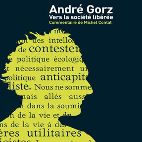 """André Gorz """"Vers la société libérée"""""""