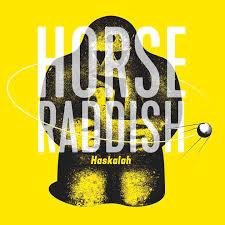 """Horse Raddish """"Haskalah"""""""