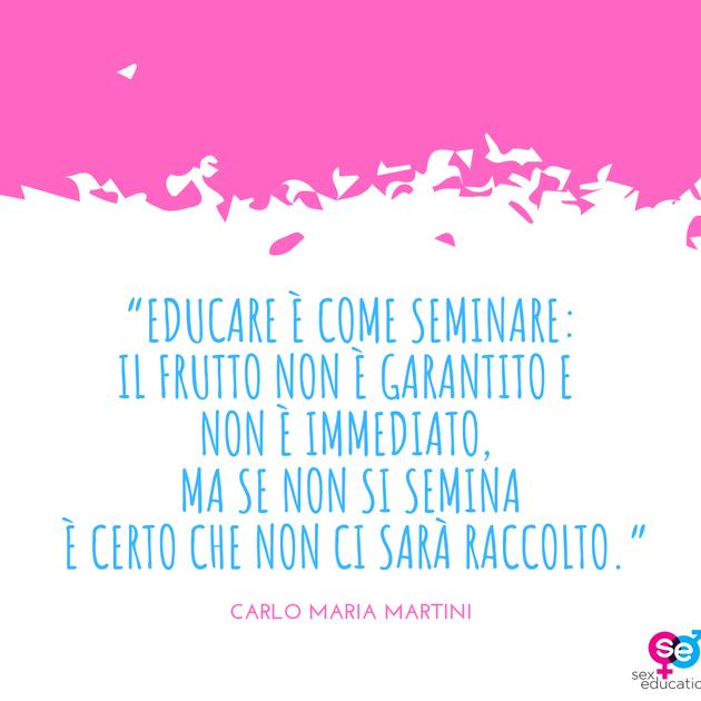 """""""Educare_è_come_seminare__il_frutto_non_"""