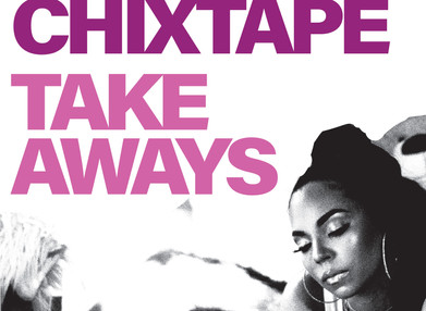 Chixtape Takeaways