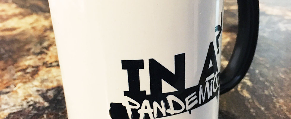 In A Pandemic?! MUG