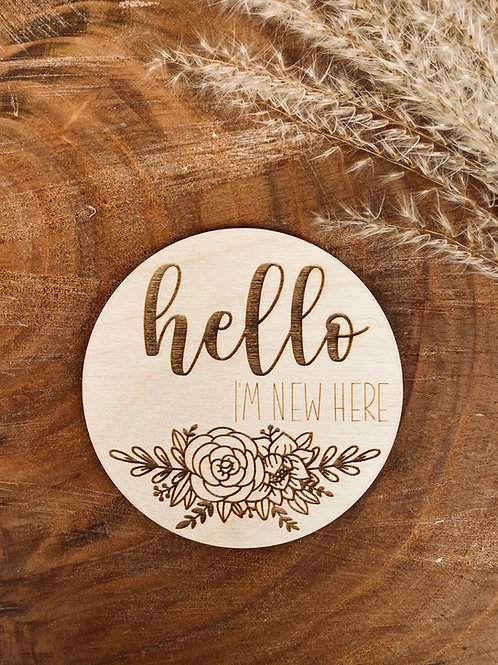 """""""Hello, im new here"""" Wooden Disc"""