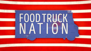 Food Truck Nation - Discovery Channel