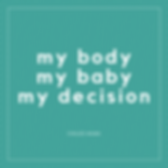 mY BODY MY BABY MY DECISION.png