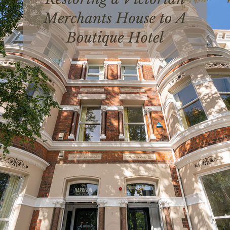 Restoring a Victorian Merchants House to A Boutique Hotel