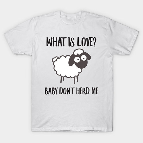 What is love baby don't herd me