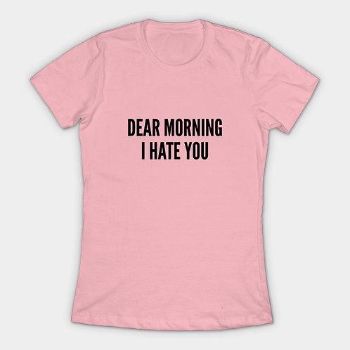 Dear Morning I Hate You