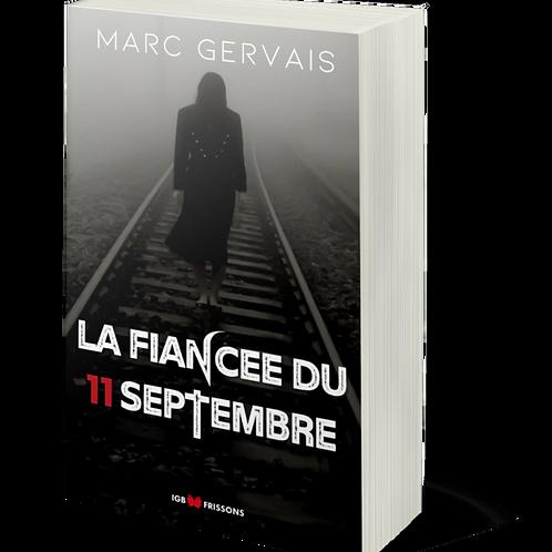 La Fiancée du 11 septembre (Marc Gervais) 432 pages