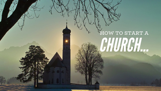 How do you start a Church?