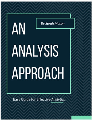 An Analysis Approach: Easy Guide for Effective Analytics