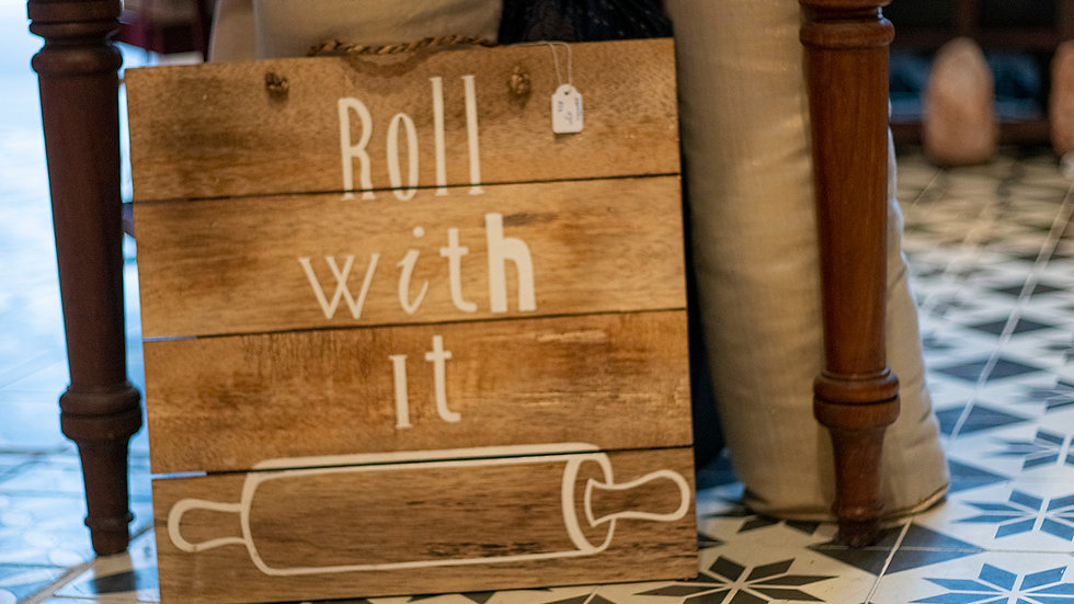 Roll with it - Novelty Sign