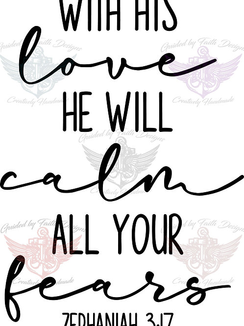 He will Calm Your Fears