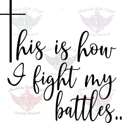 Fight my battles