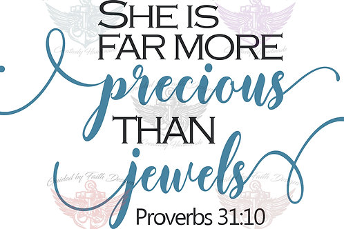 Far more Precious than Jewels