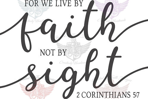 For we live by Faith