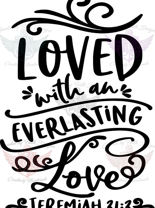 Loved with an everlasting Love