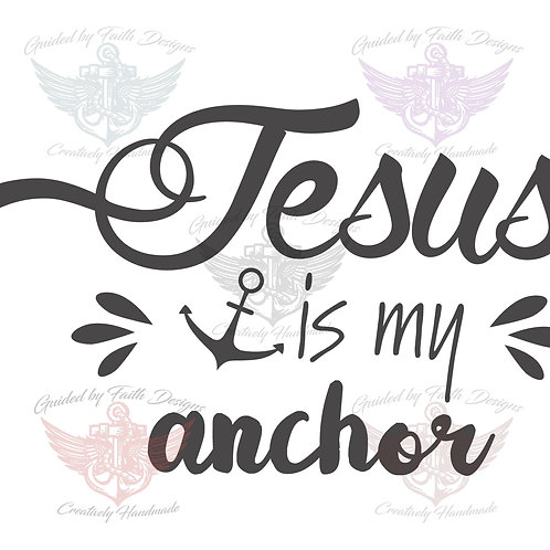 Jesus is My Anchor