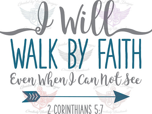 Walk By Faith with Arrow