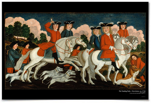 The Hunting Party - New Jersey, ca. 1750 - 24x36""