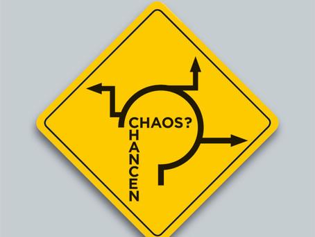 Chaos und Chancen – Wo geht´s lang?