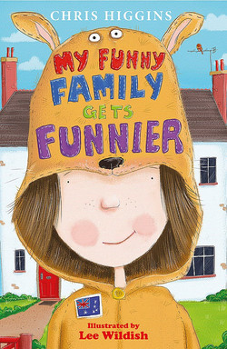 My Funny Family Gets Funnier by Chris Higgins, illustrated by Lee Wildish