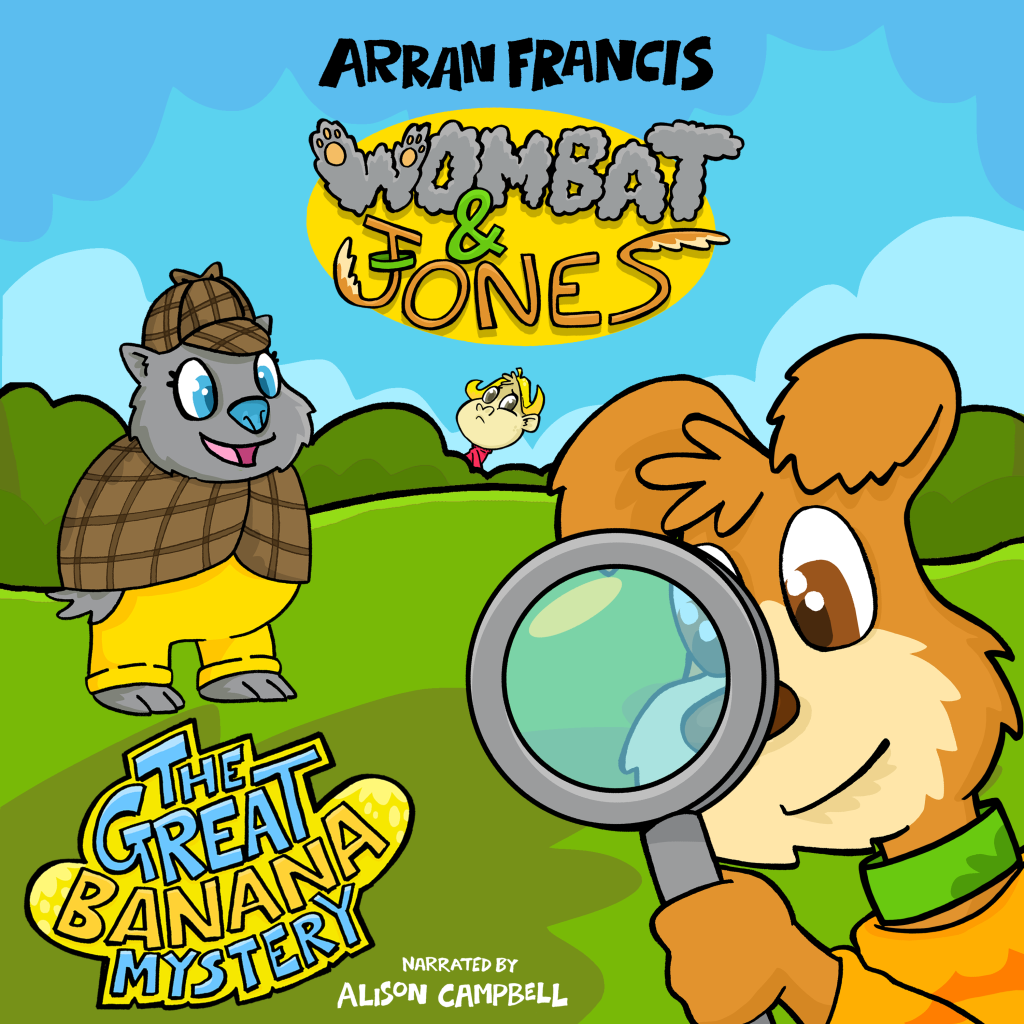 Wombat & Jones: The Great Banana Mystery by Arran Francis, narrated by Alison Campbell