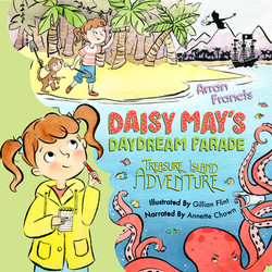 Daisy May's Daydream Parade: Treasure Island Adventure by Arran Francis, narrated by Annette Chown