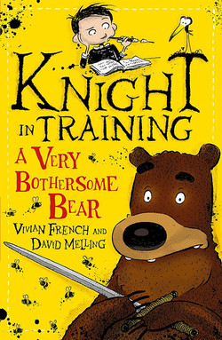 Knight in Training a Very Bothersome Bear by Vivian French, illustrated by David Melling