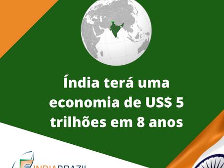 A Índia se tornará uma economia de US$ 5 trilhões em aproximadamente 8 anos